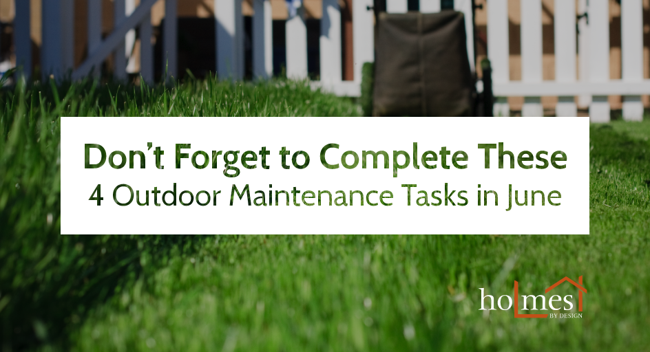 dont-forget-to-complete-these-4-outdoor-maintenance-rasks-in-June-Holmes-By-Design