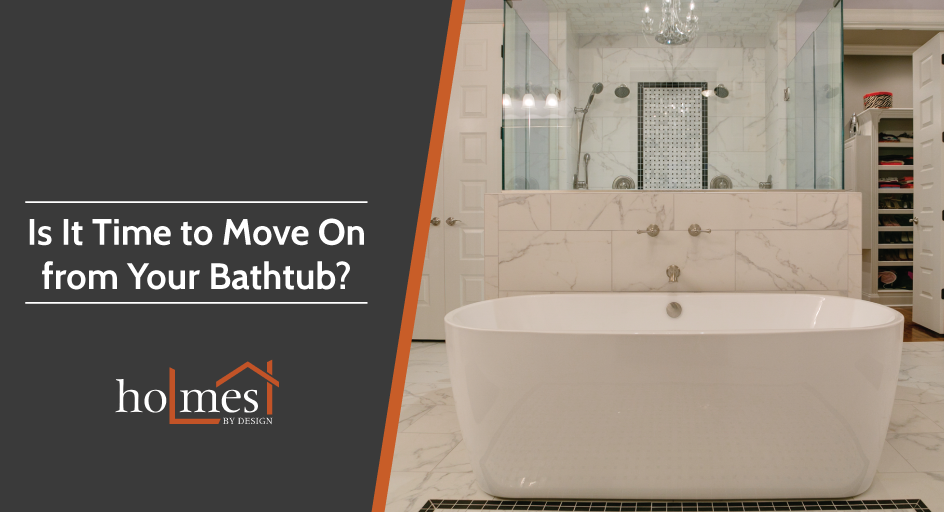 Is it time to move on from your bathtub?