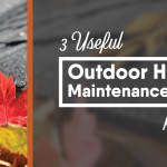 3 useful outdoor home maintenance tips