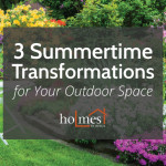 3 summertime transformations for your outdoor space