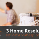3 Home Resolutions You Should be Making This New Year