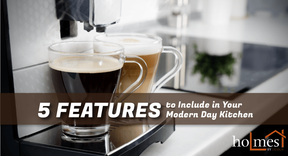 5 Features to Include in Your Modern Day Kitchen