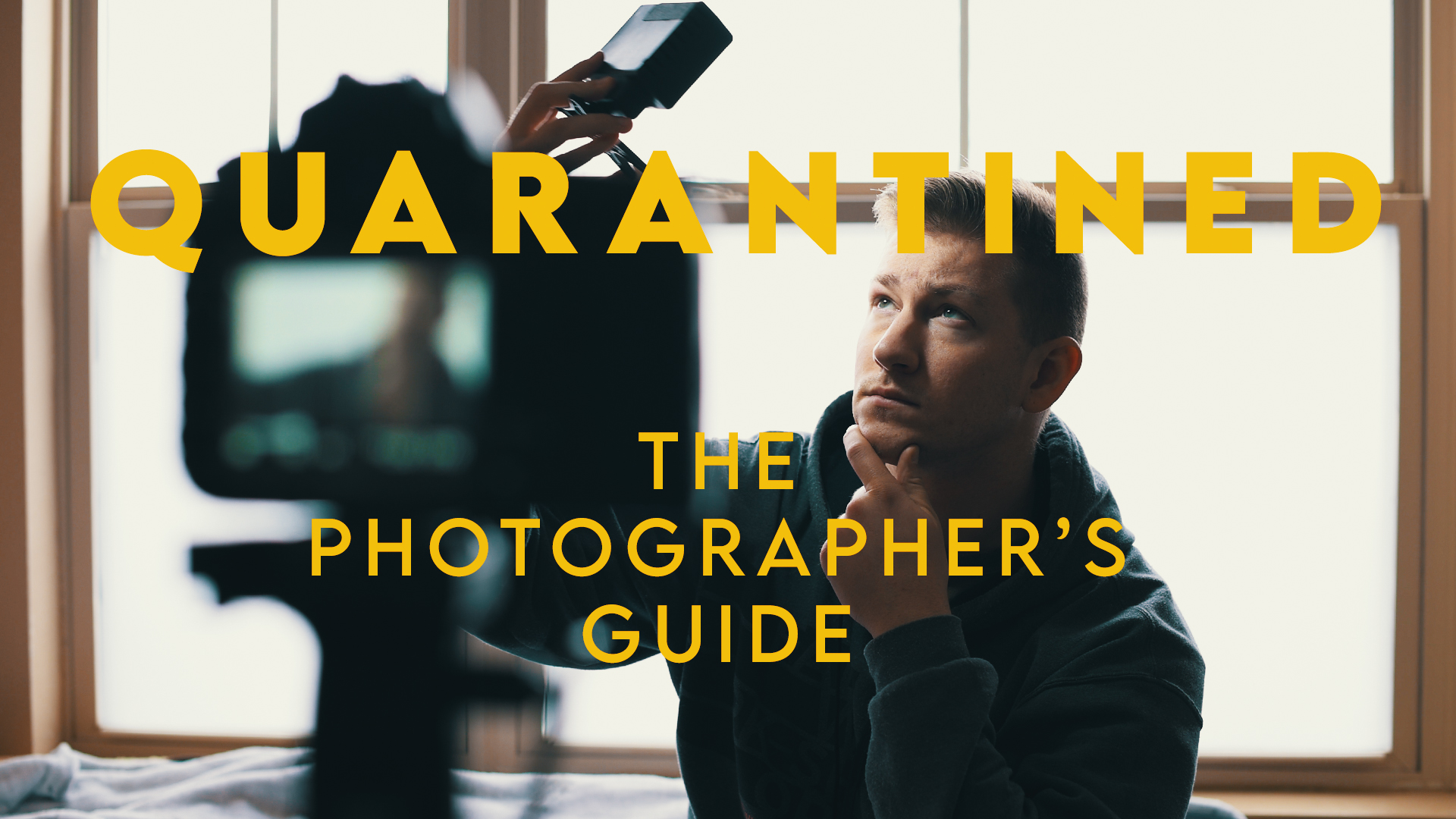 Quarantined: The Photographer's Guide