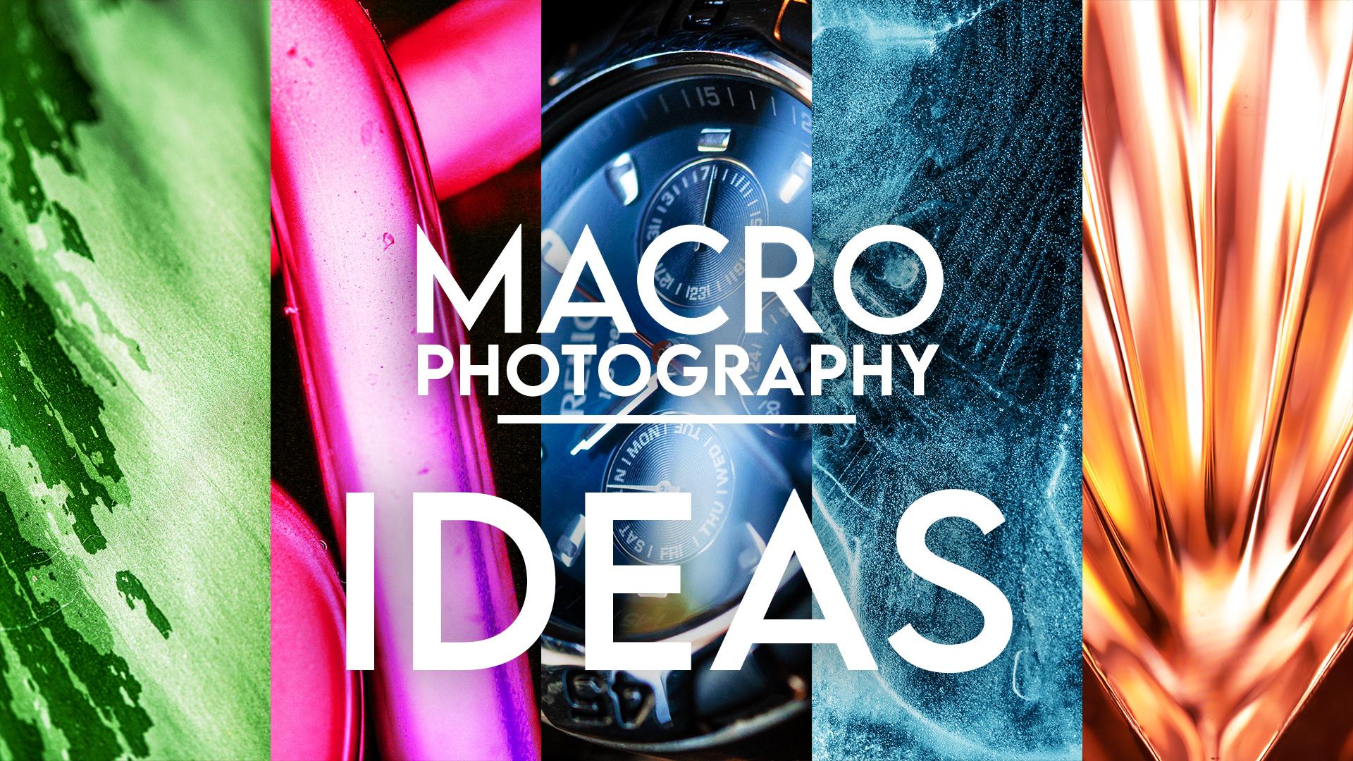 Creative Macro Photography Ideas
