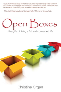Open Boxes: The Gifts of Living a Full and Connected Life