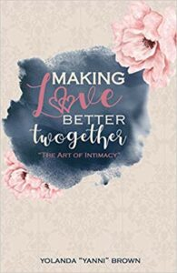 Making Love Better Twogether: The Art of Intimacy