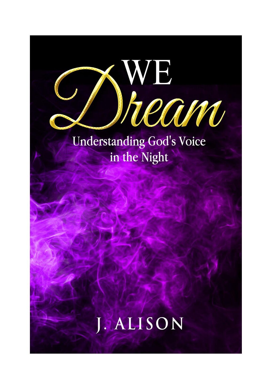 """We Dream"" – Understanding God's Voice in the Night"