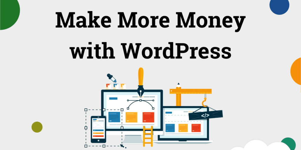 How to Make Money with WordPress: The Ultimate Guide for 2019 [Guide
