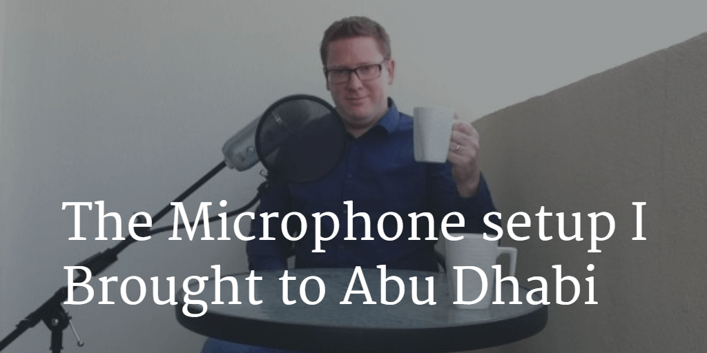 The microphone I brought to Abu Dhabi