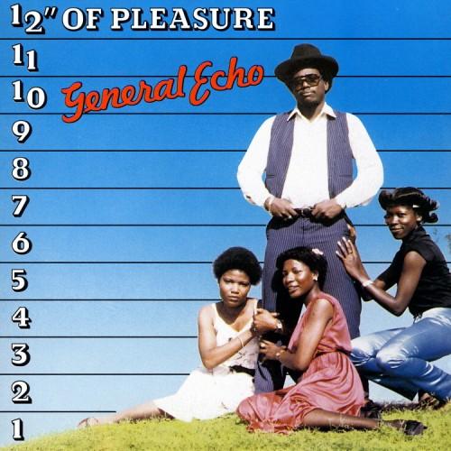 """General Echo – 12″"""""""""""" Of Pleasure"""
