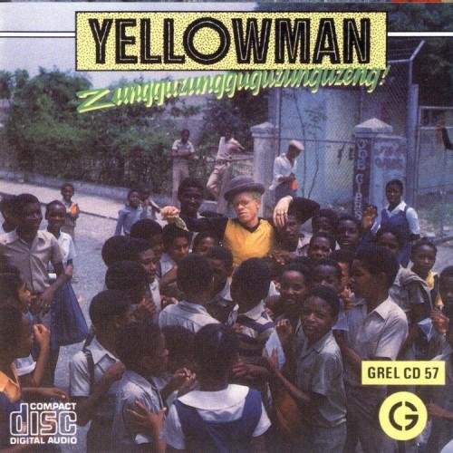 Yellowman – Zungguzungguguzungguzeng