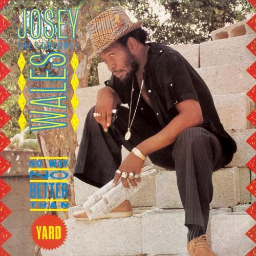 Josey Wales – No Way No Better Than Yard