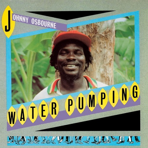 Johnny Osbourne – Water Pumping