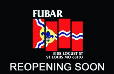 Fubar St. Louis Re-Opening